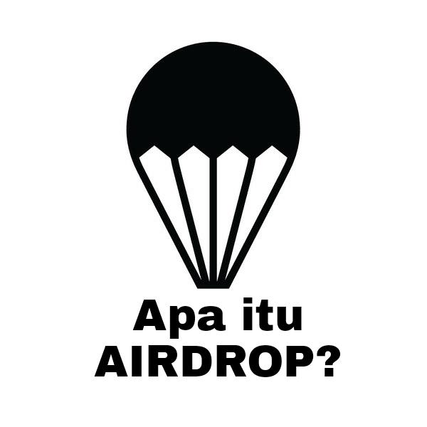 Diartikel ke empat puluh tiga ini, Saya akan memberikan penjelasan mengenai Airdrop dan cara mengikutinya.