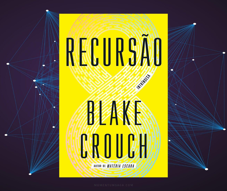 Resenha: Recursão de Blake Crouch