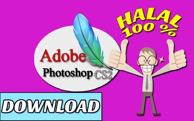 DOWNLOAD Adobe Photoshop CS2 GRATIS, RESMI/ LEGAL dan 100 % HALAL
