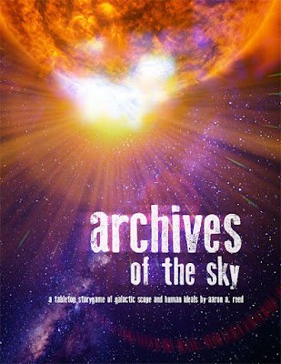 "The Archives of the Sky cover, reading ""Archives of the Sky, a tabletop storygame of galactic scope and human ideals, by Aaron A. Reed."""