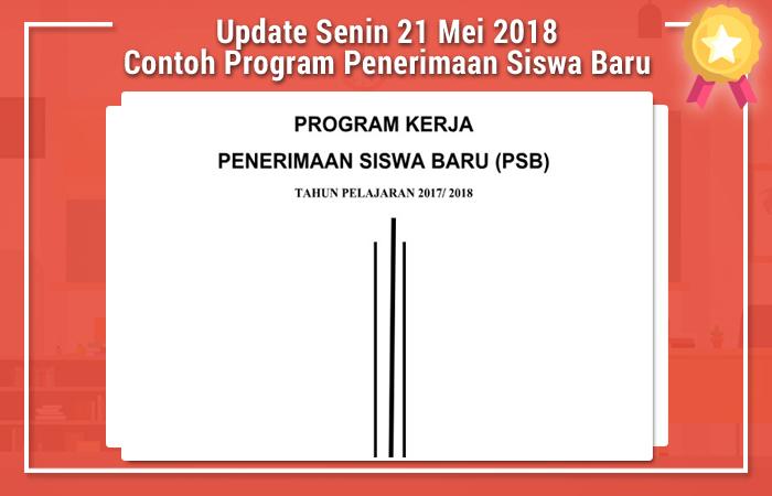Update Senin 21 Mei 2018 Contoh Program Penerimaan Siswa Baru