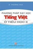 Phương pháp dạy học Tiếng Việt ở Tiểu học II