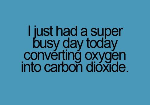 ... converting oxygen into carbon dioxide.