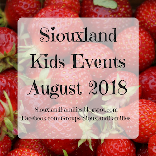 """picture of ripe red strawberries with text reading """"Siouxland Kids Events August 2018"""""""