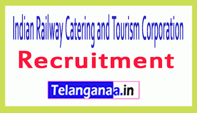 Indian Railway Catering and Tourism Corporation IRCTC Recruitment