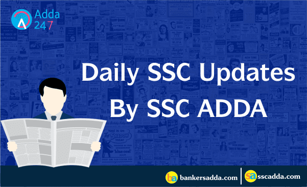 Daily SSC Updates by SSC Adda : 30th September 2018