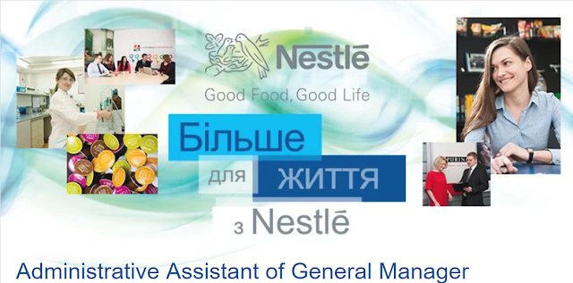 Nestle Ukraine is announcing an opening for the Administrative Assistant of General Manager position