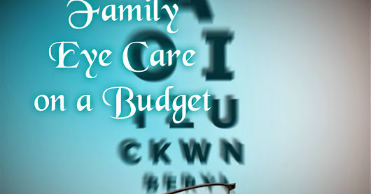 Family Eye Care on a Budget