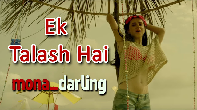 Ek Talash Hai Lyrics - Sakina Khan - Mona Darling