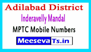 Inderavelly Mandal MPTC Mobile Numbers List Adilabad District in Telangana State