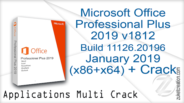 Microsoft Office Professional Plus 2019 v1812 Build 11126.20196 January 2019 (x86+x64) + Crack