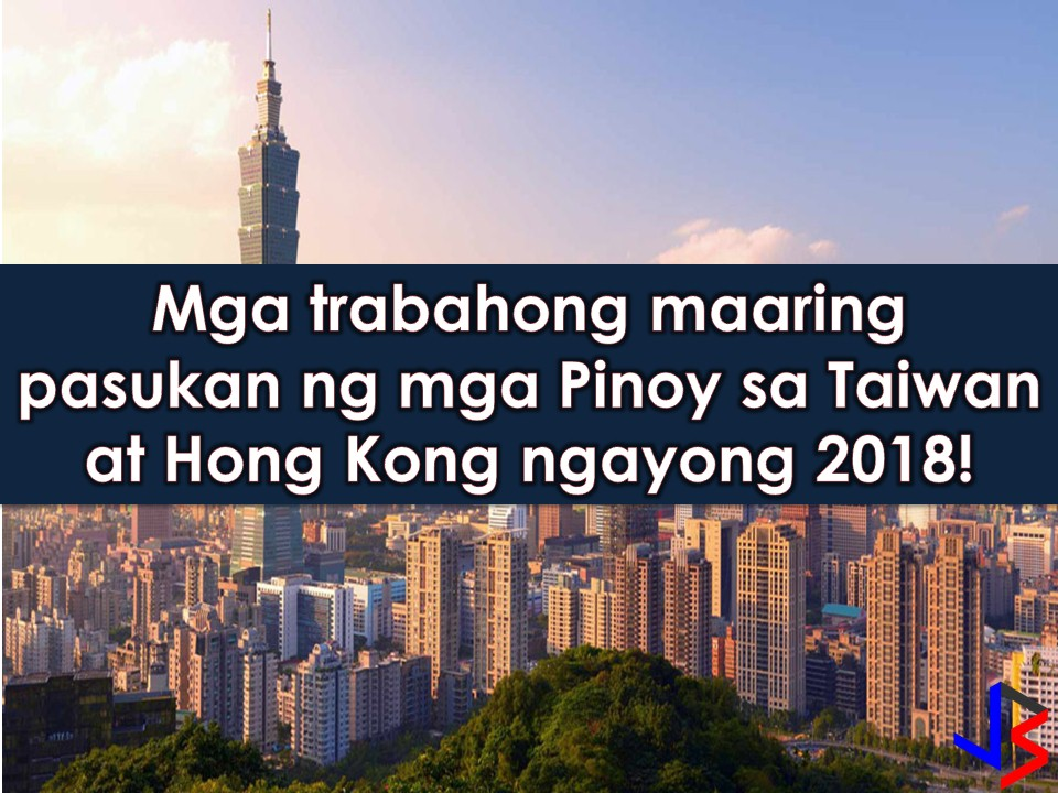 Hong Kong and Taiwan are two countries hiring for Filipino workers. According to the Philippine Overseas Employment Administration (POEA) employment sites, Hong Kong is in need of 2, 876 Filipino workers while Taiwan wants to hire 376 Filipino Workers! International employment opportunities in Hong Kong is open for domestic helper, vocalist, musician, and dancer while in Taiwan, particularly in need are factory workers, engineers, nursing aides, and caretakers.  Please reminded that jbsolis.com is not a recruitment agency, all information in this article is taken from POEA job posting sites and being sort out for much easier use.   The contact information of recruitment agencies is also listed. Just click your desired jobs to view the recruiter's info where you can ask a further question and send your application. Any transaction entered with the following recruitment agencies is at applicants risk and account.