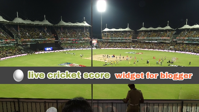 Live Cricket Score Widget For Blogger,live world cup match score