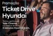 Cadastrar Promoção Hyundai Ticket Drive - Ganhe Vale-Cinema, Concorra Carros