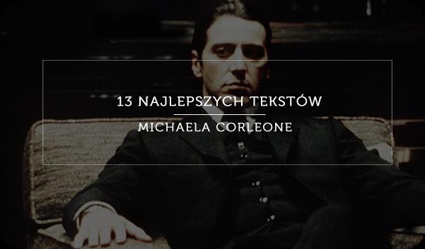 13 Najlepszych Tekstów Michaela Corleone