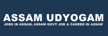 Assam Udyogam : Jobs In Assam, Assam Govt Job, Career In Assam