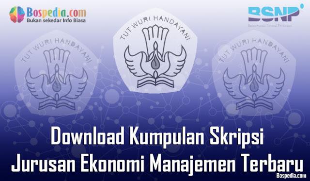 Download Kumpulan Skripsi Untuk Jurusan Ekonomi Manajemen Terbaru Lengkap - Download Kumpulan Skripsi Untuk Jurusan Ekonomi Manajemen Terbaru