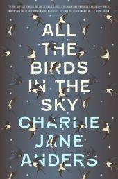 Dystopian novels: All the Birds in the Sky
