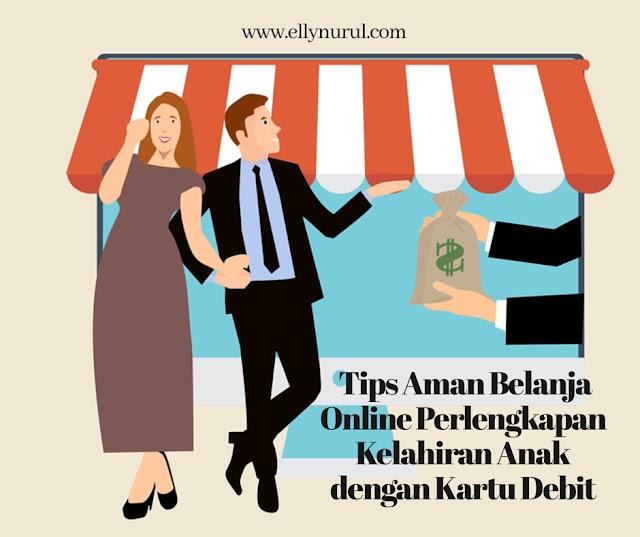 tips aman belanja online perlengkapan kelahiran anak dengan kartu debit