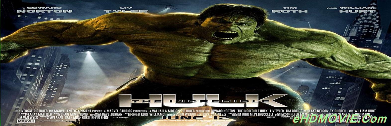 The Incredible Hulk 2008 Full Movie Dual Audio [Hindi – English] 1080p - 720p - 480p ORG BRRip 450MB - 1.2GB - 3GB ESubs Free Download
