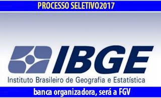 IBGE concurso 2017: Banca organizadora será a FGV