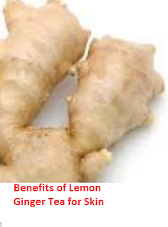 Benefits of Lemon Ginger Tea for Skin
