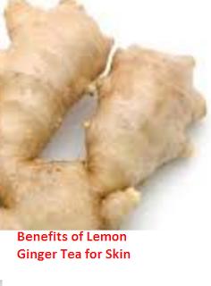 Benefits of Lemon Ginger Tea for Skin