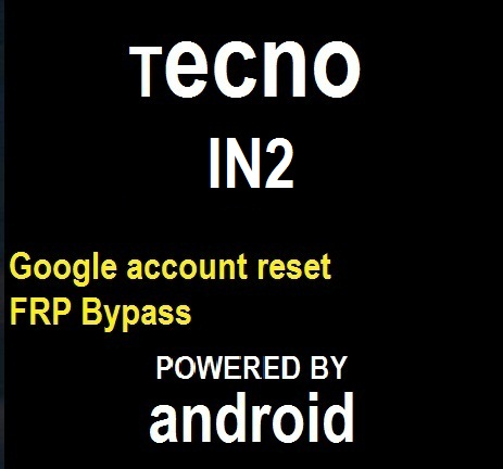 How to remove pin, pattern Reset, frp Google account bypass on Tecno IN2