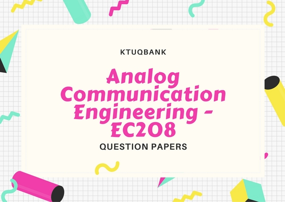 Analog Communication Engineering (EC) | EC208 | Question Papers (2015 batch)