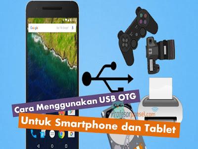 Cara Menggunakan USB OTG Untuk Smartphone dan Tablet