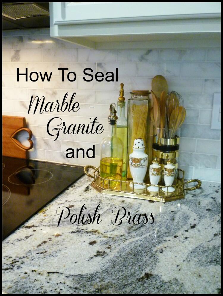how to seal granite marble polish brass a stroll thru life bloglovin. Black Bedroom Furniture Sets. Home Design Ideas