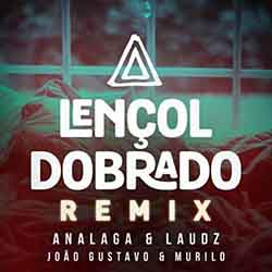 Baixar Música Lençol Dobrado Remix - João Gustavo e Murilo Mp3