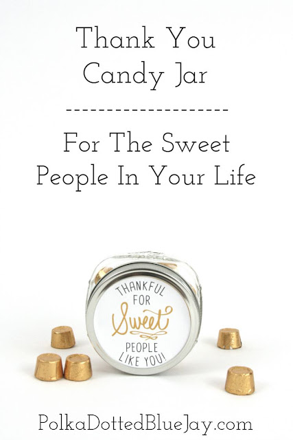 Thankful for sweet people like you candy jar #candy #thankyougift #thankyou
