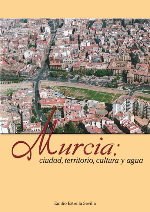 Murcia: ciudad, territorio, cultura y agua