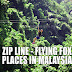 Zip Line Flying Fox Places in Malaysia