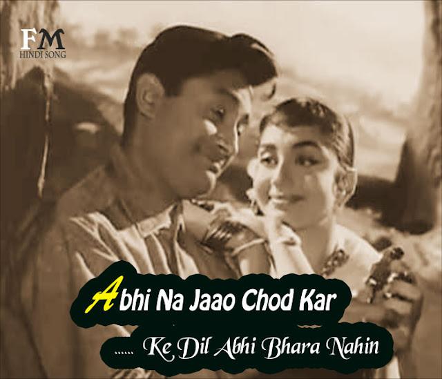 Abhi-Na-Jao-Chhodkar-Ki-Dil-Abhi-Bhara-Nah