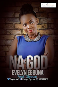 "Gospel Singer Evelyn Egbuna Celebrates Birthday with New Single ""Na God"""