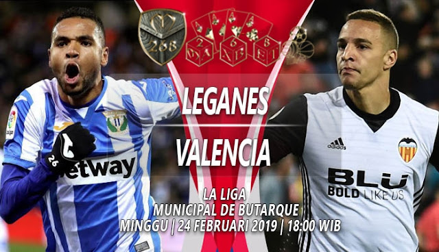 Prediksi Leganes vs Valencia, Minggu 24 Februari 2019 Pukul 18:00 WIB