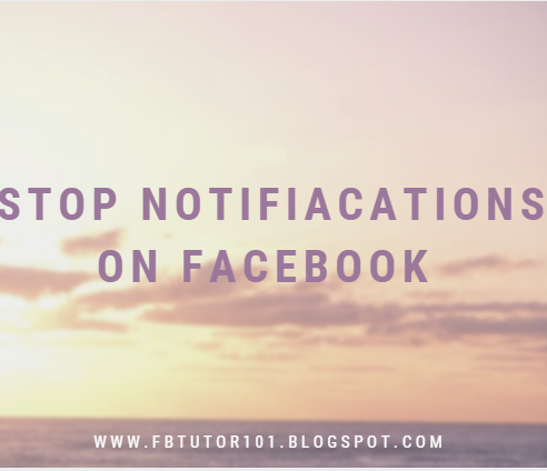 How To Stop Notifications On Facebook