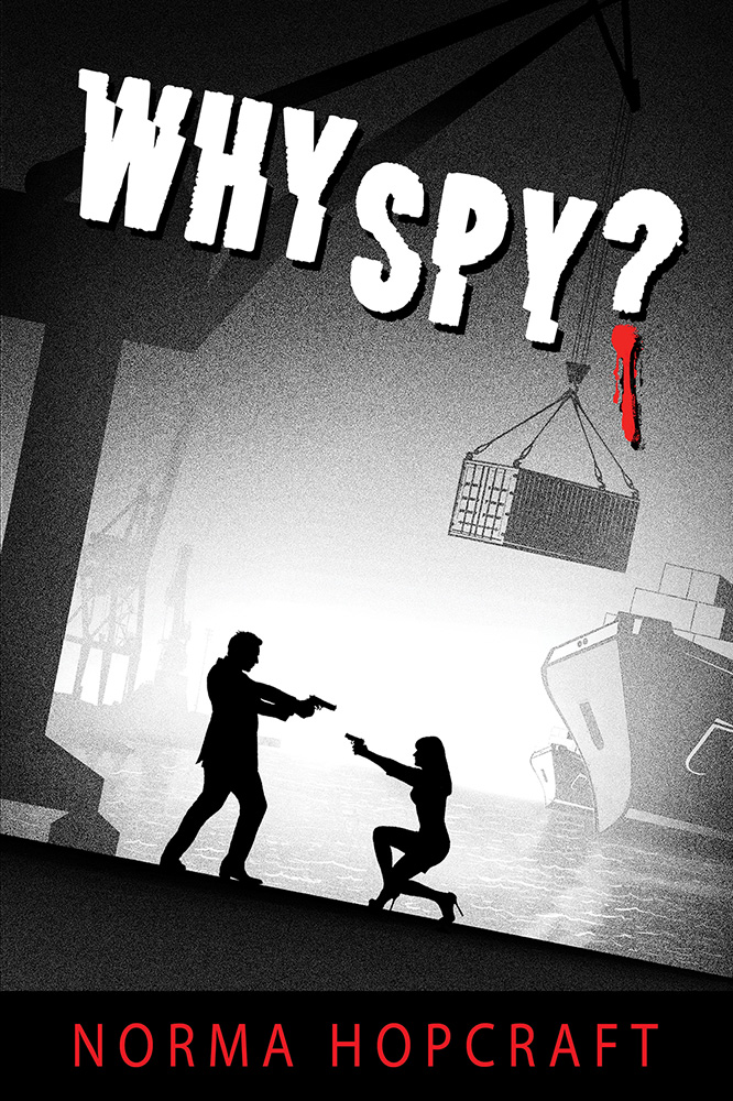 """Why Spy?"" A romantic novel of suspense."