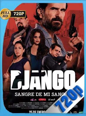 Django: Sangre de mi sangre (2018)HD[720P] latino[GoogleDrive] DizonHD