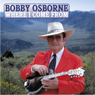 OMS25130 Where I Come From Bobby Osborne Cover
