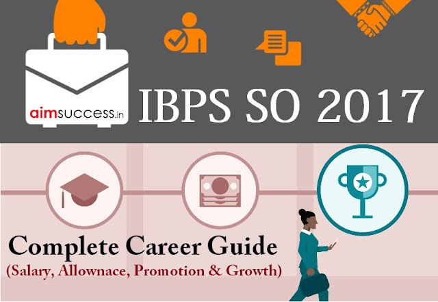 IBPS SO 2018: Complete Career Guide (Salary, Promotion and Growth)