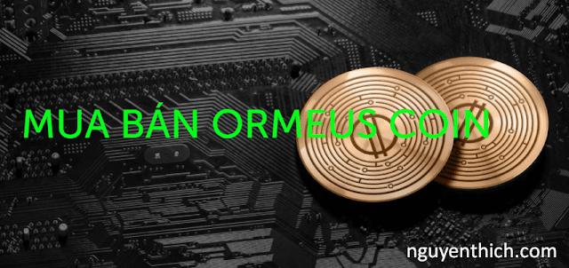 Các sàn giao dịch có thể mua và bán ORMEUS COIN