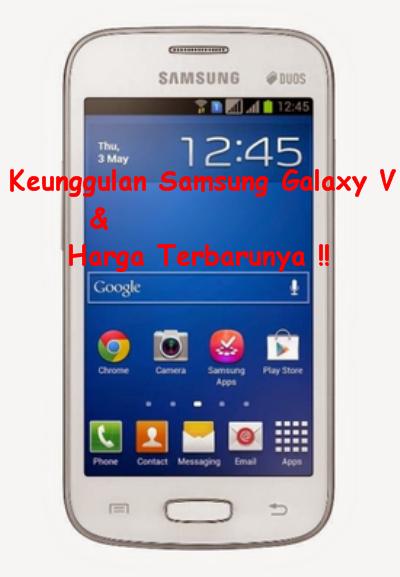 Samsung Galaxy V HP Android Canggih Dengan Harga Murah