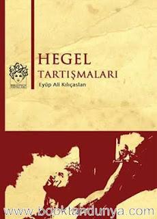 Eyüp Ali Kılıçaslan - Hegel Tartışmaları