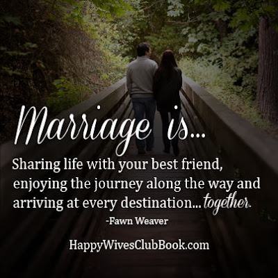 Quotes About Happy Marriage life:  Sharing life with your best friend, enjoy the journey along the way and arriving at every destination.