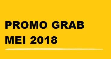 promo Grab Mei 2018, promo Grabbike Mei 2018, promo GrabCar Mei 2018, promo Grab terbaru 2018