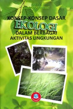 Konsep-konsep Dasar Ekologi dalam Berbagai Aktivitas Lingkungan