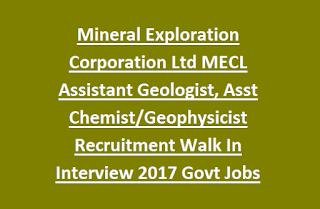 Mineral Exploration Corporation Ltd MECL Assistant Geologist, Asst Chemist/Geophysicist Recruitment Walk In Interview 2017 Govt Jobs